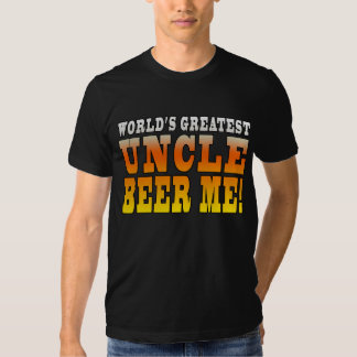 Funny Uncles Parties Worlds Greatest Uncle Beer Me Tshirt