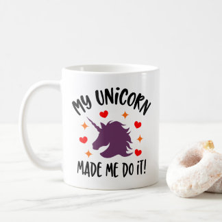 Funny Unicorn Made Me Do It Mug