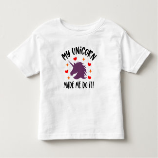 Funny Unicorn Made Me Do It Toddler T-Shirt