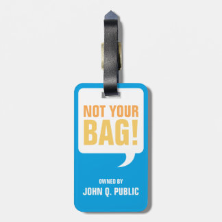 Funny Unique Not Your Bag Bag Tags