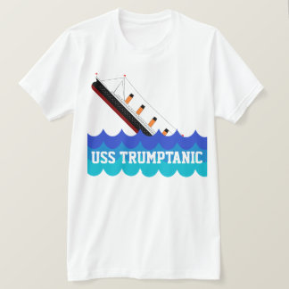"Funny ""USS Trumptanic"" with Sinking Ship T-Shirt"