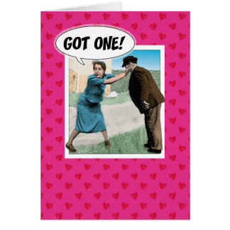 Funny Valentine's Day card: Got One! Card