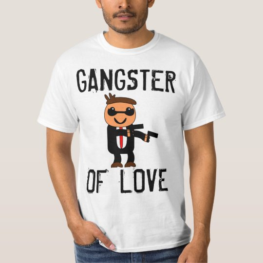 Funny VALENTINE'S DAY T-shirts, GANGSTER OF LOVE T-Shirt