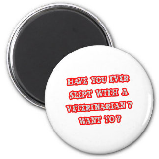 Funny Veterinarian Pick-Up Line Magnet