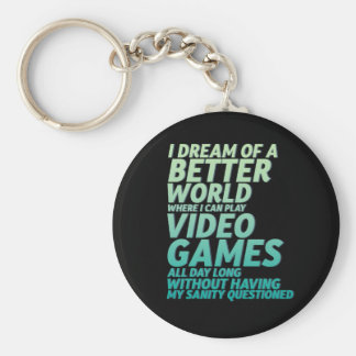 Funny Video Game Quote for Gaming Geek Nerd Gamer Keychain