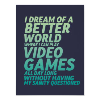 Funny Video Game Quote for Gaming Geek Nerd Gamer Poster