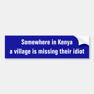 Funny Village Idiot Bumper Sticker