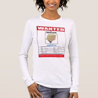Funny Wanted Trump For Treason Long Sleeve T-Shirt