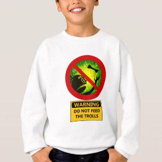 Funny Warning Do Not Feed The Trolls Sign Sweatshirt