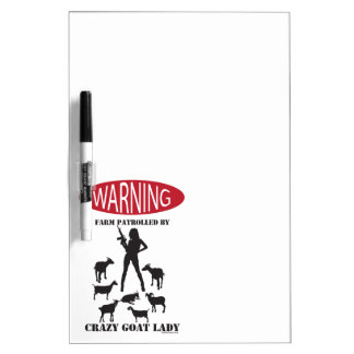 FUNNY Warning Farm Patrolled by Crazy Goat LAdy Dry Erase Boards