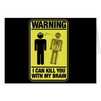 Funny Warning Kill With My Brain Card