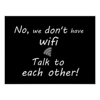 Funny We Don't Have wifi Poster - Black