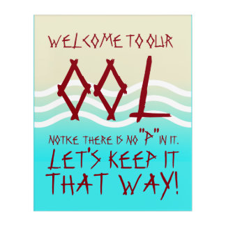 Funny Welcome To Our Ool Acrylic Print