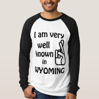 Funny Well Known in Wyoming Raglan T-shirt