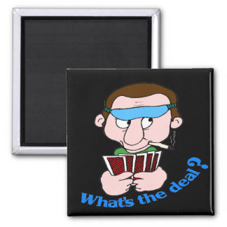 Funny What s The Deal T-shirts Gifts Magnet