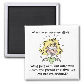 Funny When Court Reporters Attack Refrigerator Magnet