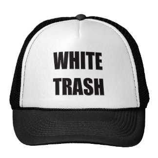 Funny White Trash T-shirts Gifts Trucker Hat