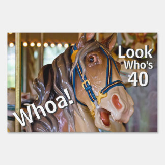Funny Whoa! Look Who's 40 Carousel Horse Birthday Sign