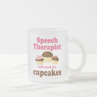 Funny Will Work for Cupcakes Speech Therapist Frosted Glass Coffee Mug
