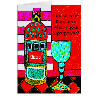 Funny Wine Card, I make wine disappear. Customize Card