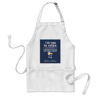 Funny Wine Quote - I drink wine in yoga pants Standard Apron