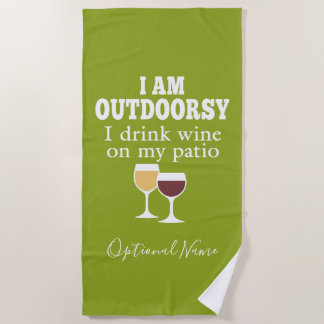 Funny Wine Quote - I drink wine on my patio Beach Towel