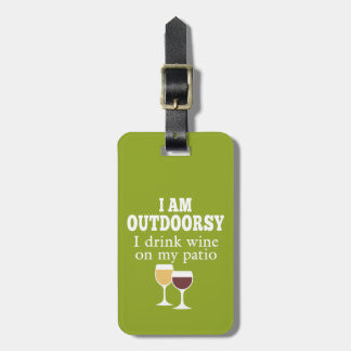 Funny Wine Quote - I drink wine on my patio Luggage Tag
