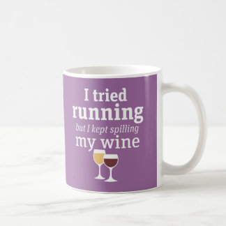 Funny Wine Quote - I tried running - kept spilling Coffee Mug