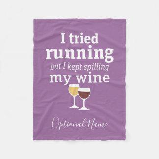 Funny Wine Quote - I tried running - kept spilling Fleece Blanket