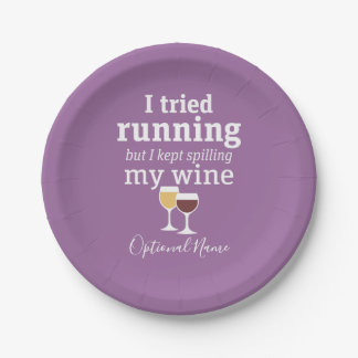 Funny Wine Quote - I tried running - kept spilling Paper Plate