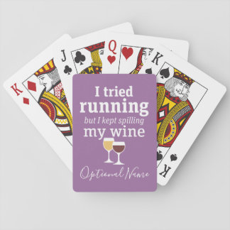 Funny Wine Quote - I tried running - kept spilling Playing Cards