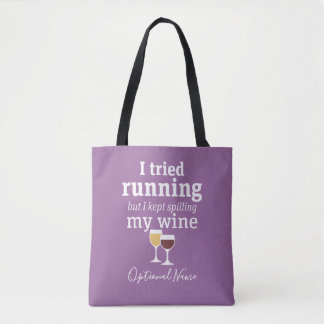Funny Wine Quote - I tried running - kept spilling Tote Bag