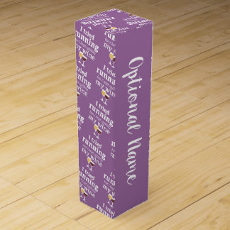 Funny Wine Quote - I tried running - kept spilling Wine Box