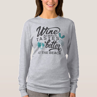 Funny Wine Tastes Better at the Beach Shirt