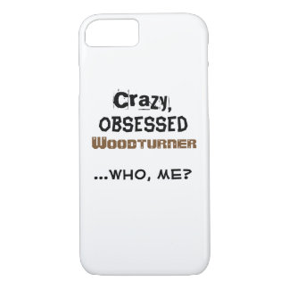 Funny Woodturning iphone Case Obsessed Woodturner