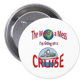 Funny Worlds a Mess Cruise 3 Inch Round Button