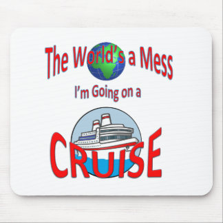Funny Worlds a Mess Cruise Mouse Pad