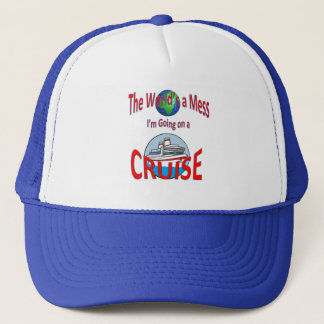 Funny Worlds a Mess Cruise Trucker Hat