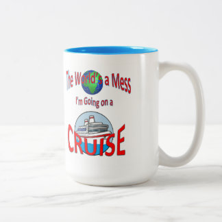 Funny Worlds a Mess Go Cruise Two-Tone Coffee Mug