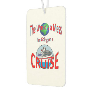 Funny Worlds a Mess Go Cruising Air Freshener