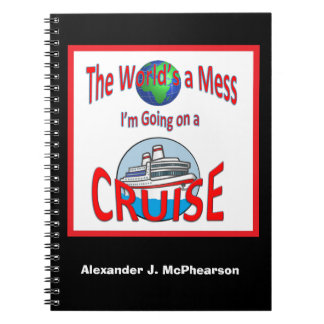 Funny Worlds a Mess Personalized Cruise Notebooks