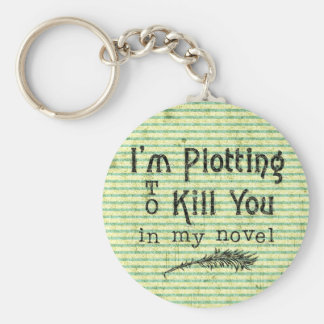 Funny Writer Plotting to Kill You Keychain