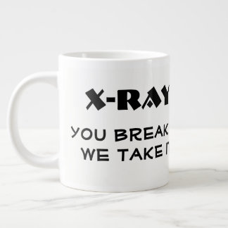 "Funny""X-ray. You Break it, We Take It"" & Hand Xray Large Coffee Mug"