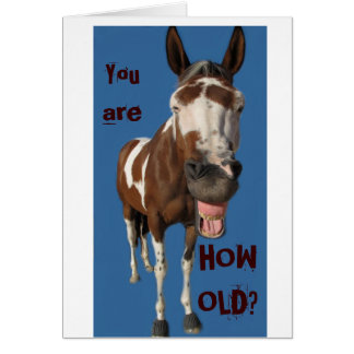 Funny yawning horse birthday card -You are HOW OLD