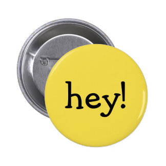 Funny Yellow hey! one word text message greeting 2 Inch Round Button
