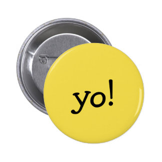 Funny Yellow yo! Greeting Text message 2 Inch Round Button