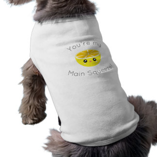 Funny You Are My Main Squeeze Kawaii Lemon Humor Dog T Shirt