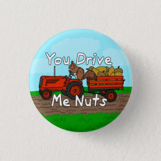 Funny You Drive Me Nuts Squirrel Pun 1 Inch Round Button