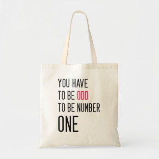 Funny You have to be odd to be number one Tote Bag