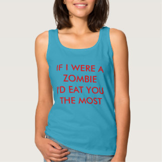 Funny Zombie Quote Tank Top